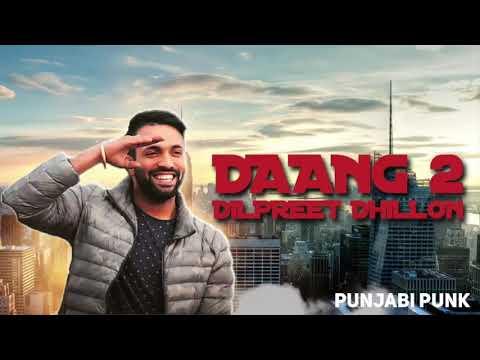 daang-2-(full-song)---dilpreet-dhillon---deep-khalon---desi-crew---new-punjabi-song-2017