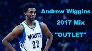 """Andrew Wiggins 2017 Mix - """"Outlet"""" ᴴᴰ"""