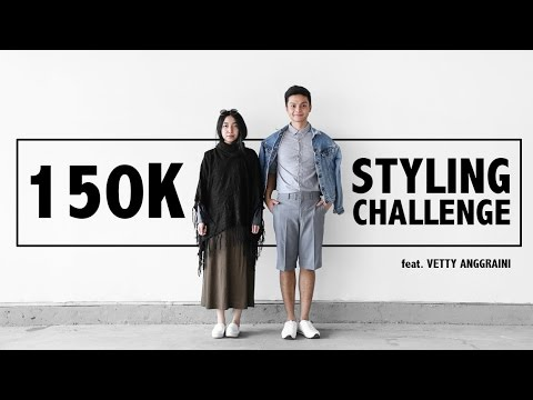 150K STYLING CHALLENGE (feat.) VETTY ANGGRAINI