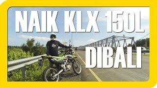 NAIK KAWASAKI KLX 150 DI BALI - #MOTOVLOG 1