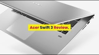 Acer Swift 3 Core i3 6th Gen Review