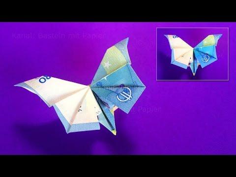 Geldscheine falten Schmetterling - Geld falten. Geldgeschenke basteln mit Papier-Geld: Origami Tiere