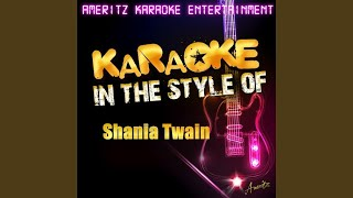 Leaving Is the Only Way Out (In the Style of Shania Twain) (Karaoke Version)