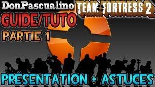 [TF2] Tutorial Team Fortress 2 - Partie 1 : Présentation et astuces générales