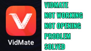 How to Fix Vidmate Not Working and Not Opening Problem Solved