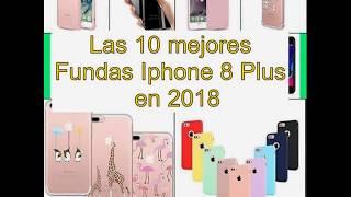 Las 10 mejores Fundas Iphone 8 Plus   en 2018