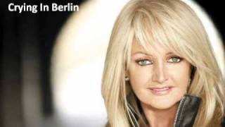 BONNIE TYLER CRYING IN BERLIN