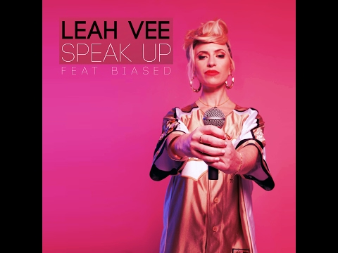 Leah Vee - Speak Up (ft. Biased) [Official Music Video 2017]