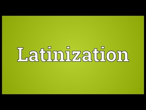 Latinization Meaning