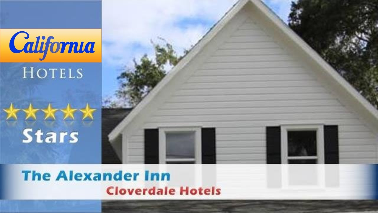 The Alexander Inn Cloverdale Hotels California