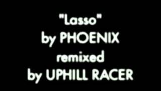 "Uphill Racer - ""Lasso"" Remix (Phoenix)"