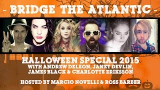 Halloween 2015: Andrew DeLeon, Janet Devlin, Charlotte Eriksson & James Black (Interview)