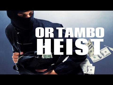 OR TAMBO HEIST