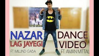 NAZAR LAG JAYEGI Video Song | Millind Gaba, Kamal Raja| Dance Choreography | Aman Mittal T-Series