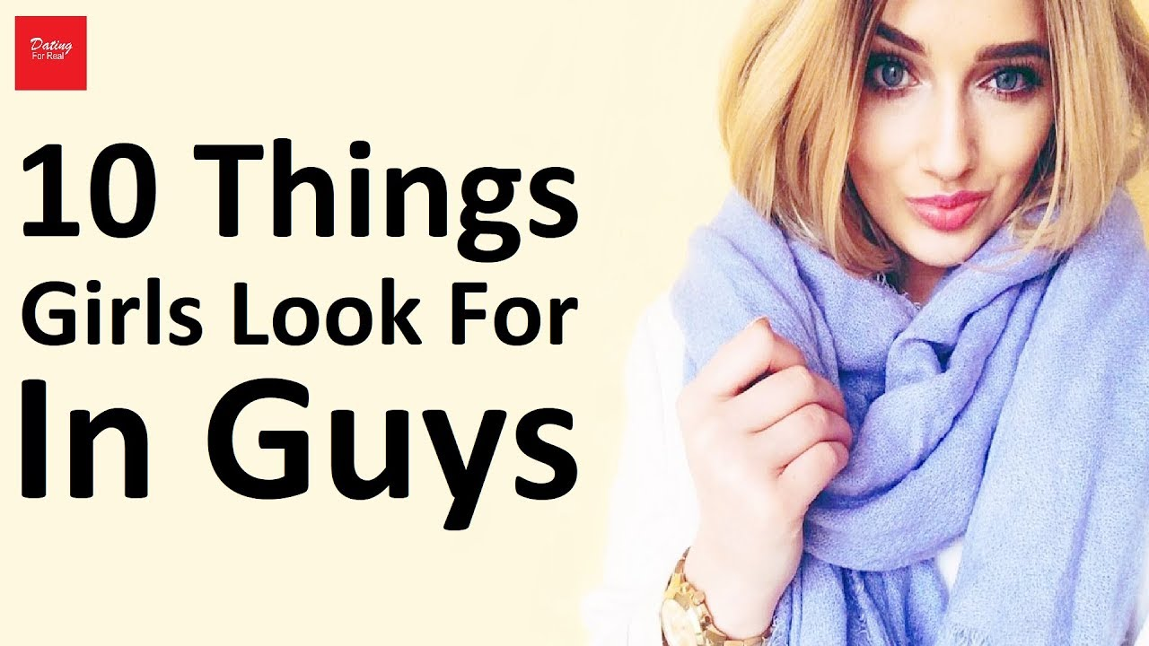 10 things to look for in a guy