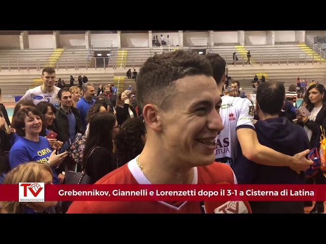 Grebennikov, Giannelli e Lorenzetti dopo il 3-1 a Cisterna di Latina