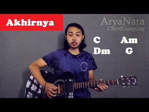 Chord Gampang (Akhirnya - Gigi) By Arya Nara (Tutorial Gitar) Untuk Pemula