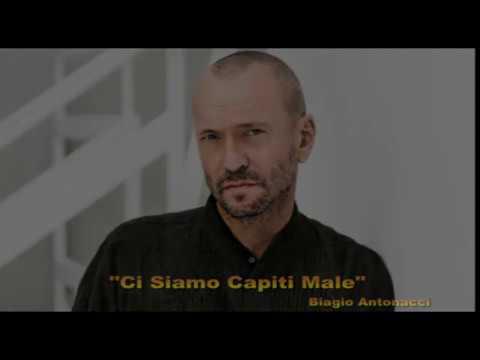 Ci Siamo Capiti Male Biagio Antonacci -Il Menestrello Sognatore . R@F
