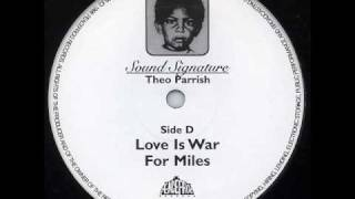 Theo Parrish - Love Is War For Miles