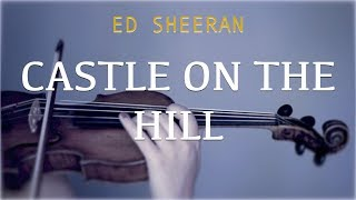 Ed Sheeran - Castle On The Hill for violin and piano (COVER)