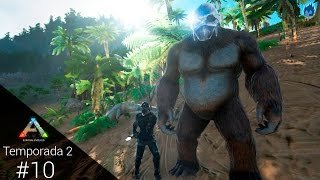 ARK Survival Evolved | EL MONO!! [Capítulo 10] | Temporada 2
