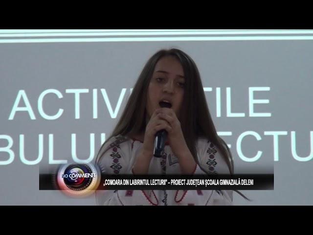 """""""COMOARA DIN LABIRINTUL LECTURII"""" – PROIECT JUDEȚEAN ȘCOALA GIMNAZIALĂ DELENI"""