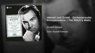 Hänsel und Gretel - Orchestersuite: Knusperwalzer / The Witch