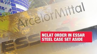 nclat-essar-steel-ruling-set-economic-times