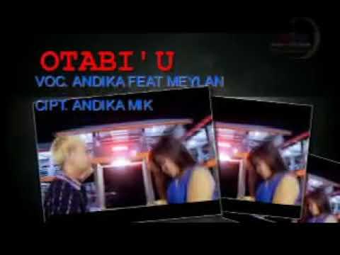 Andika gubali feat Meylhan potale O'tabiu