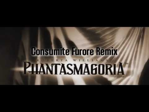 Phantasmagoria - Consumite Furore Remix
