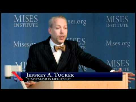 Capitalism is Life Itself | Jeffrey Tucker