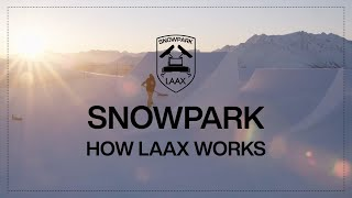 How our Snowparks are built  | How LAAX Works