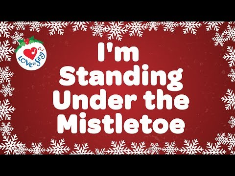 I'm Standing Under the Mistletoe with Lyrics | Fun Kids Christmas Song | Children Love to Sing