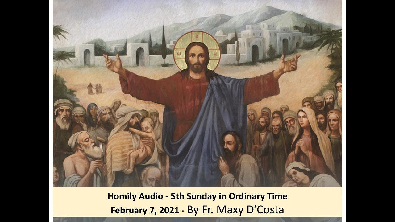 February 07, 2021 - (Homily Audio) - 5th Sunday in Ordinary Time - Fr. Maxy D'Costa