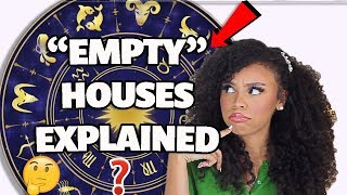 EMPTY HOUSES EXPLAINED IN YOUR BIRTH CHART (House Rulerships in Astrology) | 2019