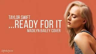 Video Taylor Swift - Ready For It / Lyrics? (Madilyn Bailey Cover) download MP3, 3GP, MP4, WEBM, AVI, FLV Januari 2018