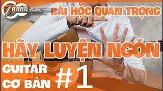 Bài 1 LUYỆN NGÓN CƠ BẢN | Giáo trình guitar đệm hát cơ bản | Thuận Guitar