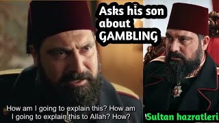 Sultan Abdulhamid Words to his son about doing Gambling   His Remarkable words,(Eng subtitle)