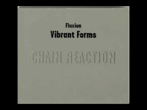 Fluxion - Vibrant Forms 1 (Chain Reaction) - 02 Hiatus