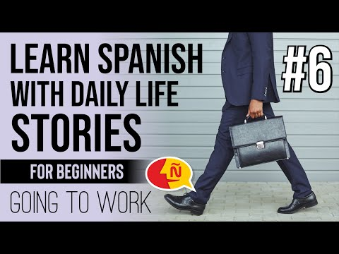 spanish-stories-for-beginners-explained-in-english-#6---going-to-work