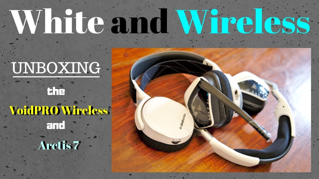 f891a83719f Arctis 7 2019 & VoidPRO Wireless - White and Wireless (Unboxing ...