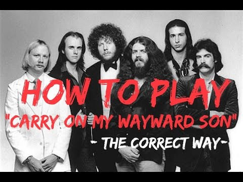 How To Play Carry On My Wayward Son On Guitar The Correct Way