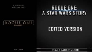 Rogue One: A Star Wars Story Trailer Music | Edited Version