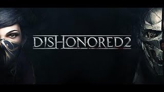 Watch your back!! - Dishonored 2 Episode 1