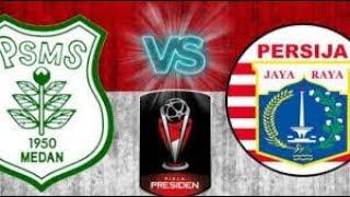 PSMS Medan vs Persija Jakarta - Piala Presiden 2018