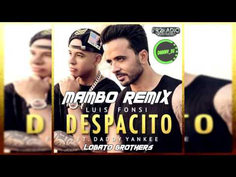 Luis Fonsi - Despacito ft. Daddy Yankee (Lobato Brothers Mambo Remix)