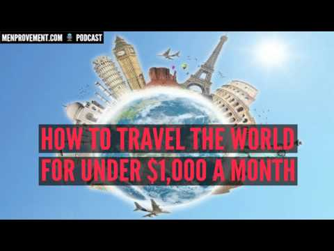 How to Travel The World For Under $1,000 a Month