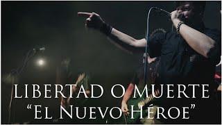 """LIBERTAD O MUERTE """"El Nuevo Héroe"""" (VIDEO OFICIAL)"""