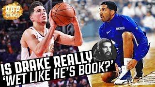 Is Drake Really 'Wet' Like Devin Booker?