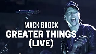 Download Mack Brock - Greater Things (Official Live Video) Mp3 and Videos